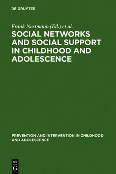 Social Networks and Social Support in Childhood and Adolescence - Frank Nestmann