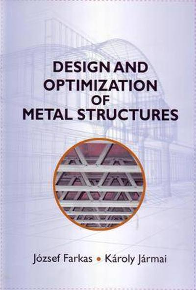 Design and Optimization of Metal Structures - J Farkas