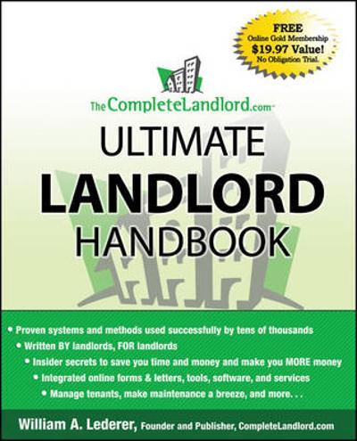 The CompleteLandlord.com Ultimate Landlord Handbook - William A. Lederer