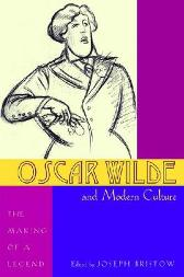 Oscar Wilde and Modern Culture - Joseph Bristow