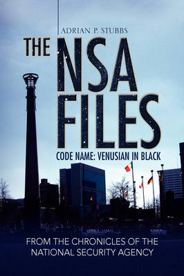 The Nsa Files, Code Name - Adrian P Stubbs