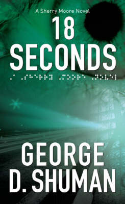 18 Seconds - George D. Shuman
