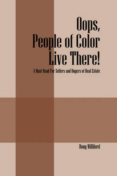 OOPS, People of Color Live There! - Doug Wiliford