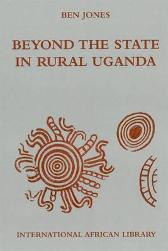 Beyond the State in Rural Uganda - Ben Jones