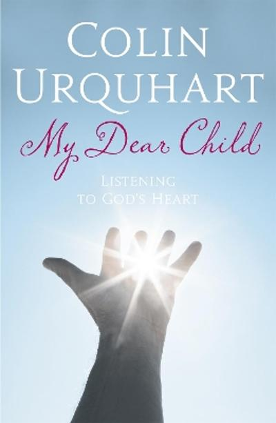 My Dear Child - Colin Urquhart