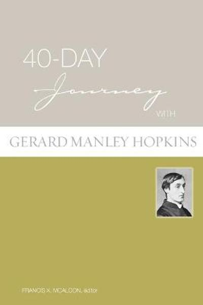 40-day Journey with Gerard Manley Hopkins - Francis X. McAloon