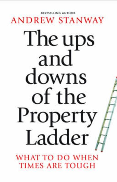 The Ups and Downs of the Property Ladder - Andrew Stanway