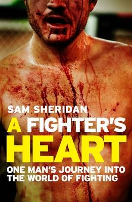 A Fighter's Heart - Sam Sheridan