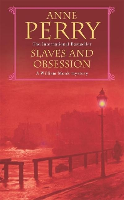 Slaves and Obsession (William Monk Mystery, Book 11) - Anne Perry