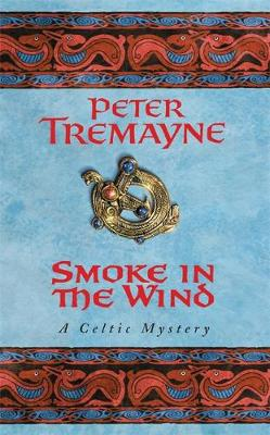 Smoke in the Wind (Sister Fidelma Mysteries Book 11) - Peter Tremayne