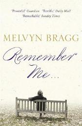 Remember Me... - Melvyn Bragg