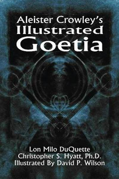 Aleister Crowley's Illustrated Goetia - Aleister Crowley