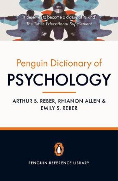 The Penguin Dictionary of Psychology (4th Edition) - Arthur S. Reber