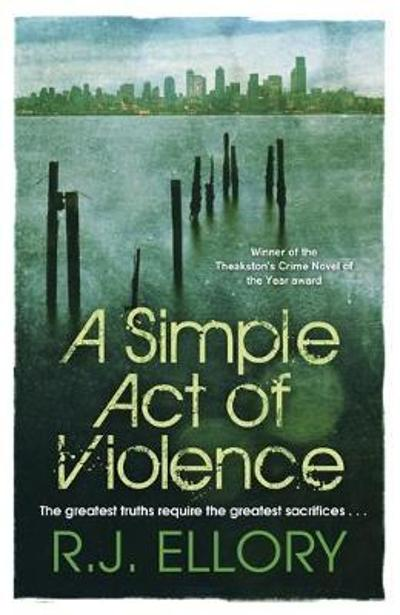 A simple act of violence - R.J. Ellory