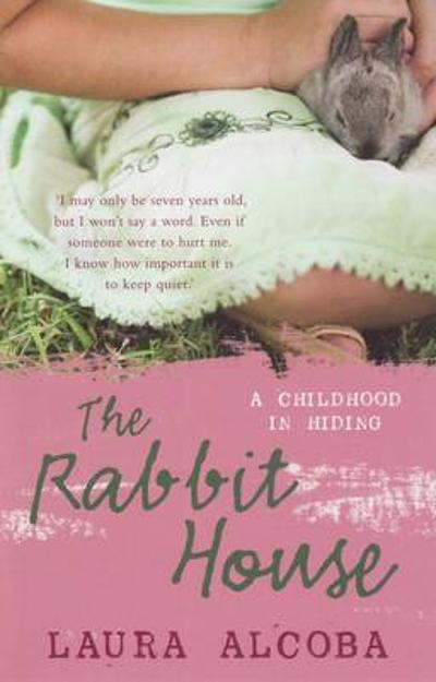 The Rabbit House - Laura Alcoba