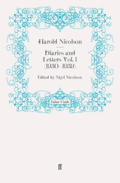 Diaries and Letters Vol. 1 (1930-1939) - Harold Nicolson