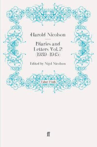 Diaries and Letters Vol. 2 (1939-1945) - Harold Nicolson