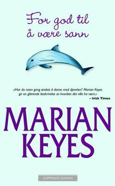 For god til å være sann - Marian Keyes
