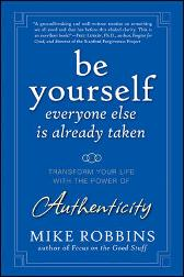 Be Yourself, Everyone Else is Already Taken - Mike Robbins