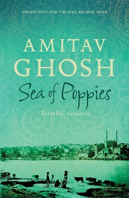 Sea of poppies - Amitav Ghosh