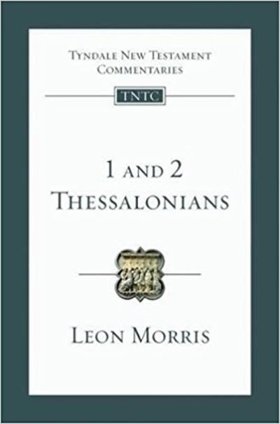 1 and 2 Thessalonians - Leon Morris