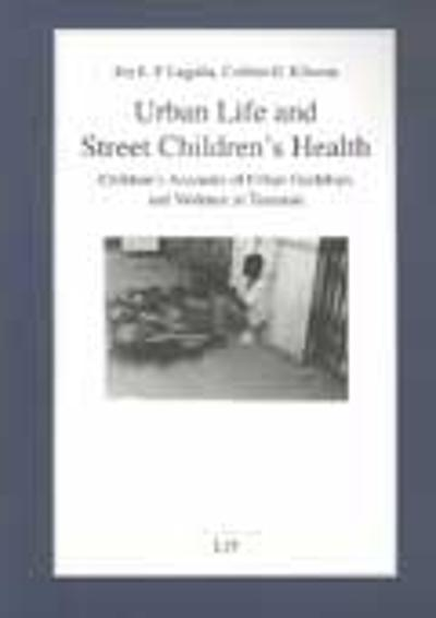 Urban Life and Street Children's Health - Joe Lugalla