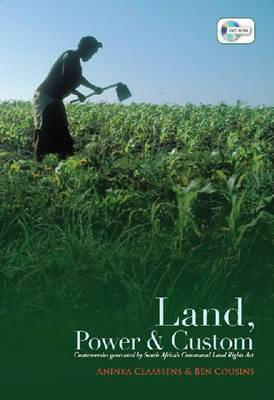Land, power & custom - South Africa's Communal Land Rights Act