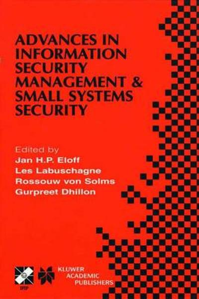 Advances in Information Security Management & Small Systems Security - Jan H.P. Eloff