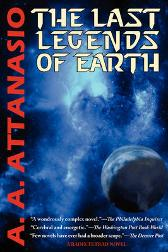 The Last Legends of Earth - A Radix Tetrad Novel - A A Attanasio