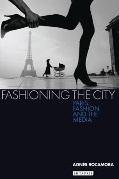 Fashioning the City - Agnes Rocamora
