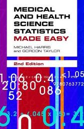 Medical and Health Science Statistics Made Easy - Michael Harris Gordon Taylor