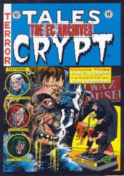 The EC Archives: Tales From The Crypt Volume 3 - Bill Gaines