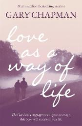 Love As A Way of Life - Gary Chapman