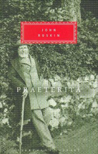 Praeterita And Dilecta - John Ruskin