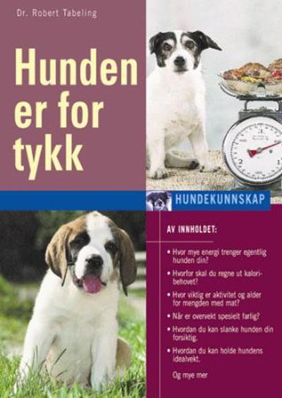 Hunden er for tykk - Robert Tabeling