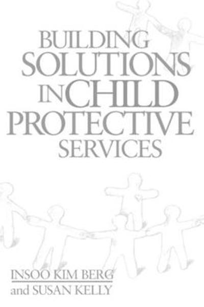 Building Solutions in Child Protective Services - Insoo Kim Berg