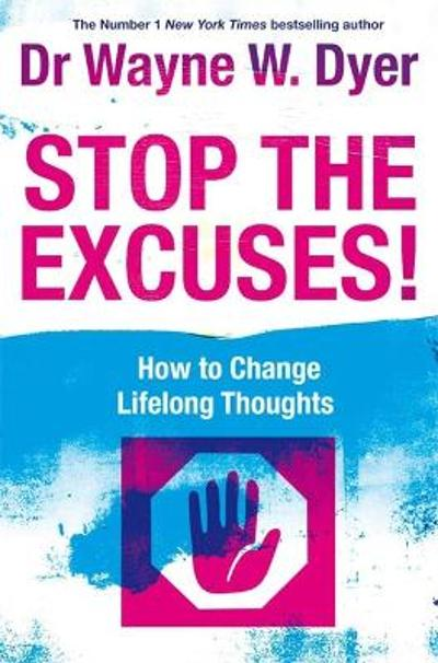 Stop The Excuses! - Dr. Wayne W. Dyer