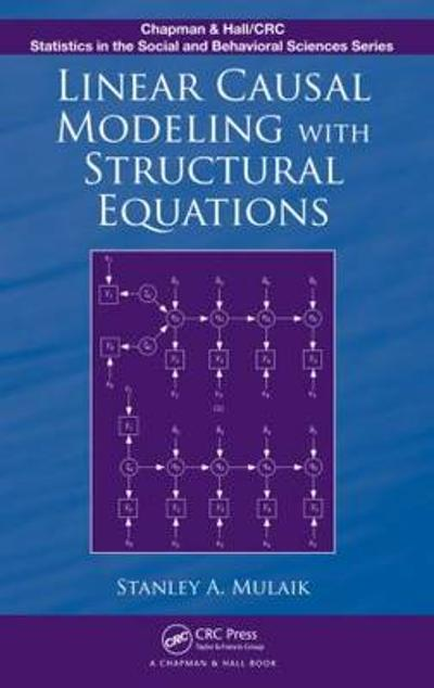 Linear Causal Modeling with Structural Equations - Stanley A. Mulaik