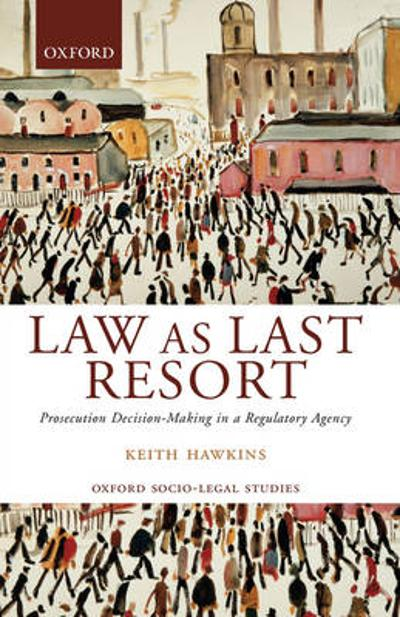 Law as Last Resort - Keith Hawkins