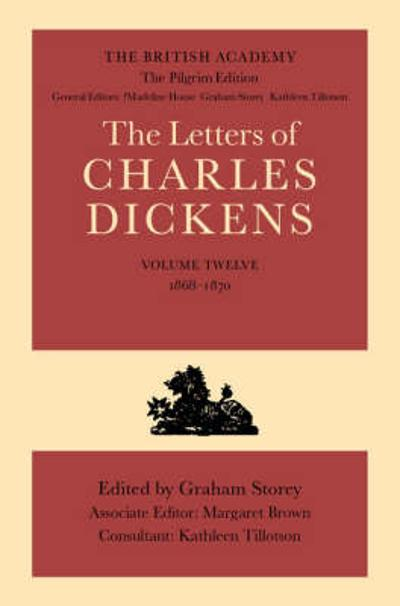 The British Academy/The Pilgrim Edition of the Letters of Charles Dickens: Volume 12: 1868-1870 - Charles Dickens