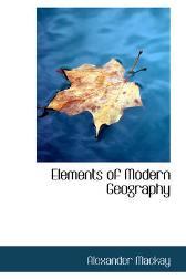 Elements of Modern Geography - Alexander MacKay