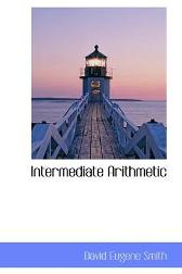 Intermediate Arithmetic - David Eugene Smith