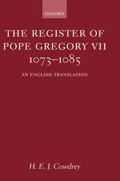 The Register of Pope Gregory VII 1073-1085 - H. E. J. Cowdrey