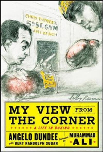 My View from the Corner: A Life in Boxing - Angelo Dundee