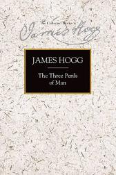 The Three Perils of Man - James Hogg Professor Graham Tulloch Dr. Judy King