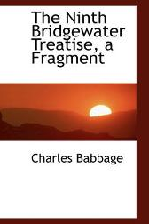 The Ninth Bridgewater Treatise, a Fragment - Charles Babbage