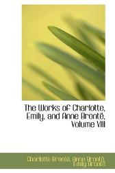 The Works of Charlotte, Emily, and Anne Bront, Volume VIII - Charlotte Bronte