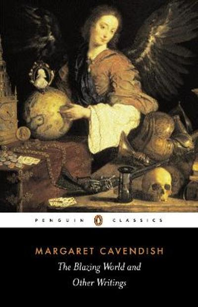 The Blazing World and Other Writings - Margaret Cavendish