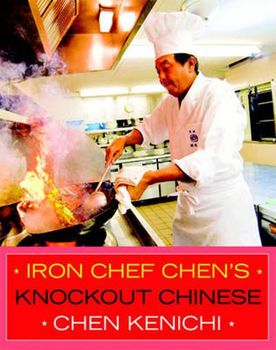 Iron Chef Chen's Knockout Chinese - Chen Kenichi