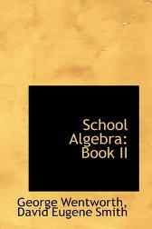 School Algebra - David Eugene Smith George Wentworth